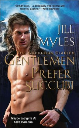 Gentlemen Prefer Succubi (Succubus Diaries Series #1)