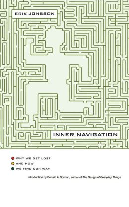 Inner Navigation: Why We Get Lost and How We Find Our Way