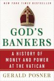 Book Cover Image. Title: God's Bankers:  A History of Money and Power at the Vatican, Author: Gerald Posner