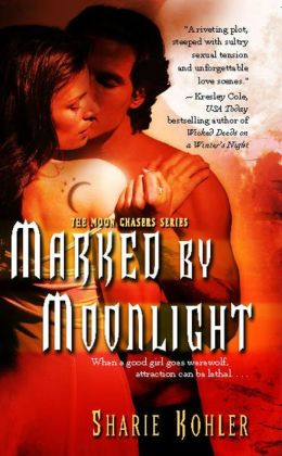 Marked by Moonlight (Moon Chasers Series #1)