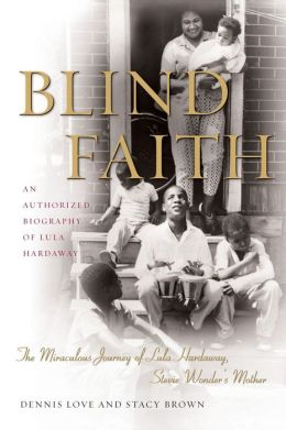 Blind Faith: The Miraculous Journey of Lula Hardaway, Stevie Wonder's Mother