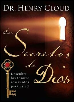 Los secretos de Dios: Descubra los tesoros reservados para usted (The Secret Things of God: Unlocking the Treasures Reserved for You)