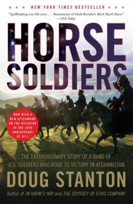 Horse Soldiers: The Extraordinary Story of a Band of U.S. Soldiers Who Rode to Victory in Afghanistan
