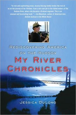 My River Chronicles: Rediscovering America on the Hudson