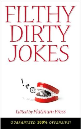 Filthy Dirty Jokes: Uncensored Edition