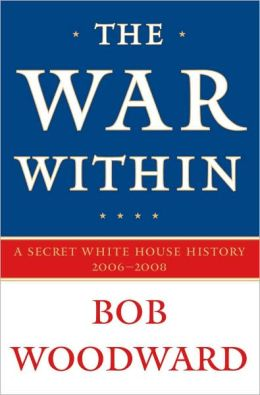 The War Within: A Secret White House History 2006-2008 (Canadian Edition - DO NOT ORDER)