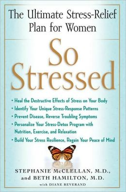So Stressed: The Ultimate Stress-Relief Plan for Women