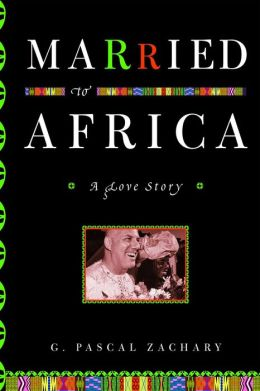 Married to Africa: A Love Story
