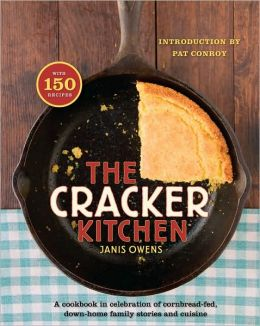 Cracker Kitchen: A Cookbook in Celebration of Cornbread-Fed, down Home Family Stories and Cuisine