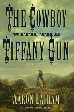 The Cowboy with the Tiffany Gun: A Novel