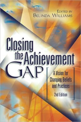 Closing the Achievement Gap: A Vision for Changing Beliefs and Practices, 2nd ed.
