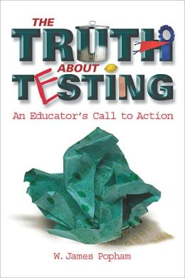 The Truth About Testing: An Educator's Call to Action