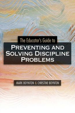 Educator's Guide to Preventing and Solving Discipline Problems