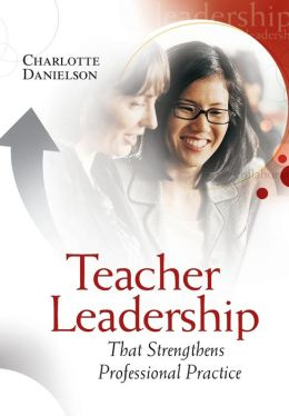 Teacher Leadership That Strengthens Professional Practice