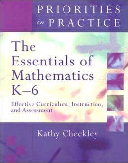 The Essentials of Mathematics, K-6: Effective Curriculum, Instruction, and Assessment