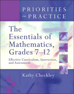 Priorities in Practice: The Essentials of Mathematics Grades 7-12: Effective Curriculum, Instruction, and Assessment