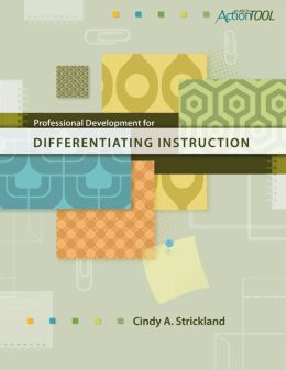 Professional Development for Differentiating Instruction: An ASCD Action Tool