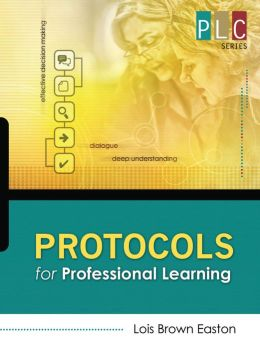 Protocols for Professional Learning: (the Professional Learning Community Series)