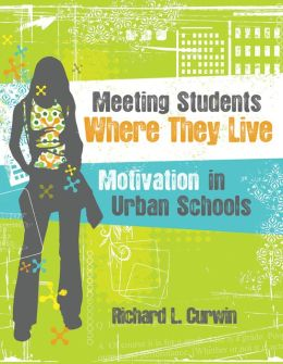Meeting Students Where They Live: Motivation in Urban Schools