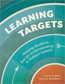 Learning Targets: Helping Students Aim for Understanding in Today's Lesson