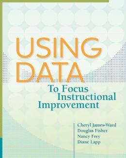 Using Data to Focus Instructional Improvement
