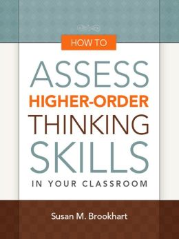 How to Assess Higher-Order Thinking Skills in Your Classroom