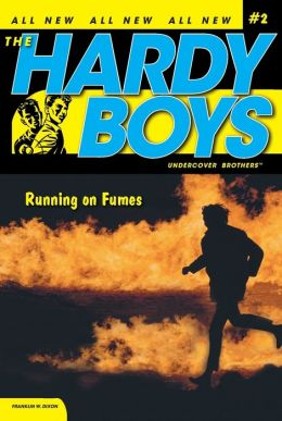 Running on Fumes (Hardy Boys Undercover Brothers Series #2)