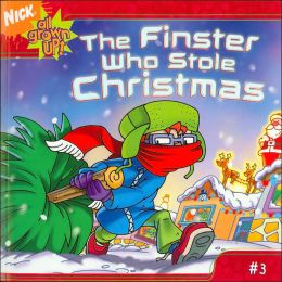 The Finster Who Stole Christmas (Rugrats All Grown Up Series Book #3)