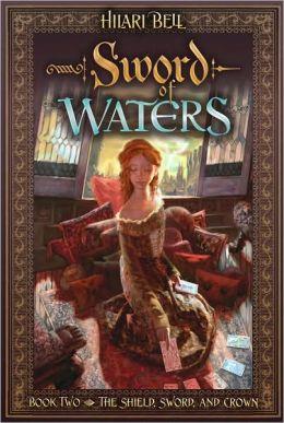 Sword of Waters (Shield, Sword, and Crown Series #2)