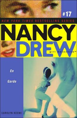En Garde (Nancy Drew Girl Detective Series #17)