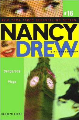 Dangerous Plays (Nancy Drew Girl Detective Series #16)