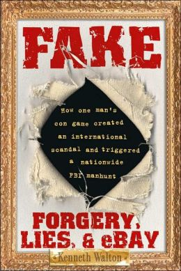 Fake: Forgery, Lies, and eBay