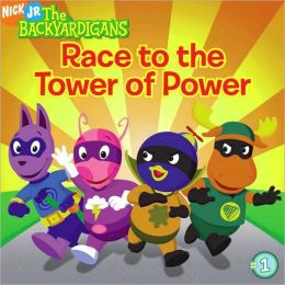 Race to the Tower of Power (Backyardigans Series #1)