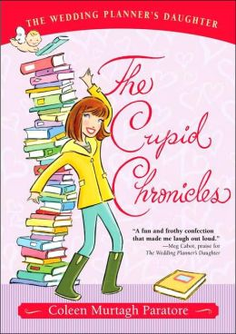 The Cupid Chronicles (Wedding Planner's Daughter Series #2)