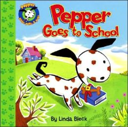 Pepper Goes to School (Pepper Plays, Pulls, and Pops! Series)