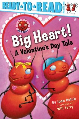 Ant Hill: Big Heart! A Valentine's Day Tale (Ready-to-Read Series)