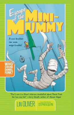 Escape of the Mini-Mummy (Who Skrunk Daniel Funk? Series #2)