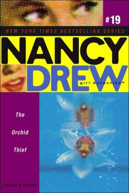 The Orchid Thief (Nancy Drew Girl Detective Series #19)