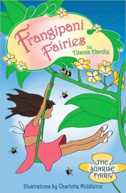 Frangipani Fairies: The Sunrise Fairy