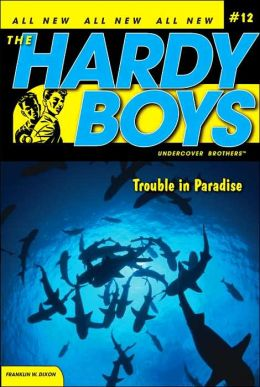Trouble in Paradise (Hardy Boys Undercover Brothers Series #12)