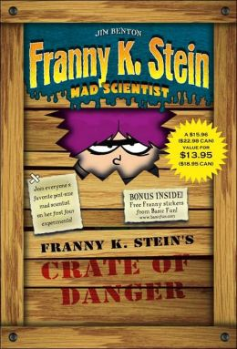 Franny K. Stein's Crate of Danger (Boxed Set): Lunch Walks Among Us; Attack of the 50-Ft. Cupid; The Invisible Fran; The Fran That Time Forgot