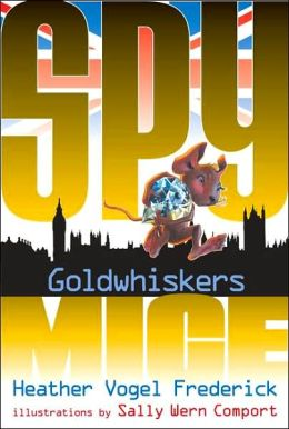 Goldwhiskers (Spy Mice Series #3)