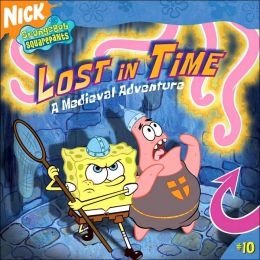 Lost in Time: A Medieval Adventure (SpongeBob SquarePants Series)