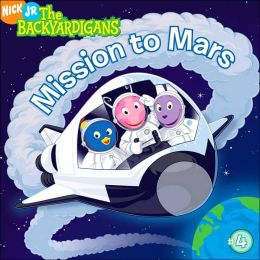 Mission to Mars (The Backyardigans Series #4)
