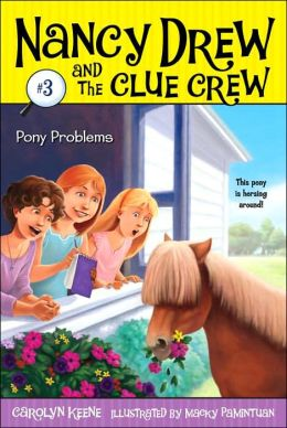 Pony Problems (Nancy Drew and the Clue Crew Series #3)