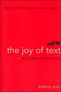 Joy of Text: Mating, Dating, and Techno-Relating