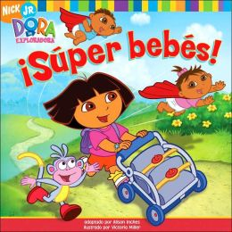 Super bebes! (Super Babies!: Dora the Explorer Series)