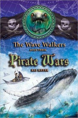 Pirate Wars (The Wave Walkers Series #3)