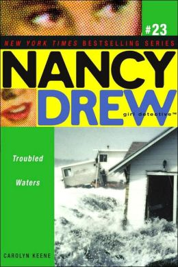Troubled Waters (Nancy Drew Girl Detective Series #23)