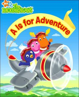 Is for Adventure (The Backyardigans Series)
